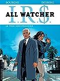 All Watcher - tome 7 - Le trou noir financier