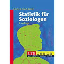 Statistik für Soziologen (utb basics, Band 2782)