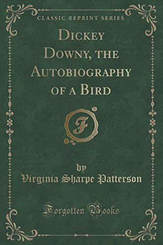 dickey-downy-the-autobiography-of-a-bird-classic-reprint