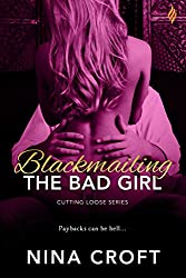 Blackmailing the Bad Girl (Cutting Loose)
