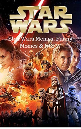 Star Wars: LOL Star Wars Memes, Funny Memes & NSFW (English (Sexy Starwars)
