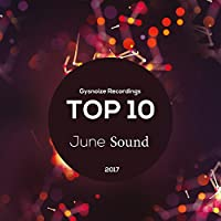 Gysnoize Recordings: Top 10 June Sound 2017