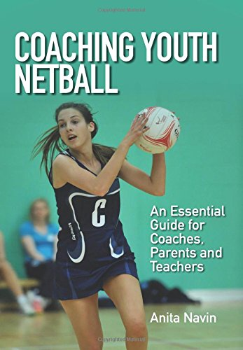 Coaching Youth Netball: An Essential Guide for Coaches, Parents and Teachers por Anita Navin