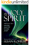 THE HOLY SPIRIT - Spiritual Gifts: Amazing Power for Everyday People (Illuminated Bible Study Guides Series) (English Edition)
