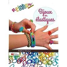 rainbow loom l'original; bijoux en élastiques