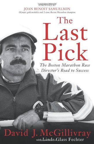 The Last Pick: The Boston Marathon Race Director's Road to Success by David J. McGillivray (2006-04-04) par David J. McGillivray;Linda Glass Fechter