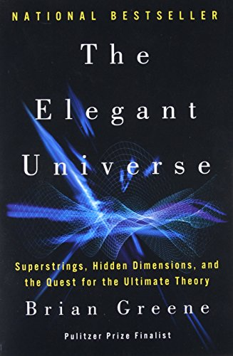 The Elegant Universe - Superstrings, Hidden Dimensions, and the Quest for the Ultimate Theory- par Brian Greene
