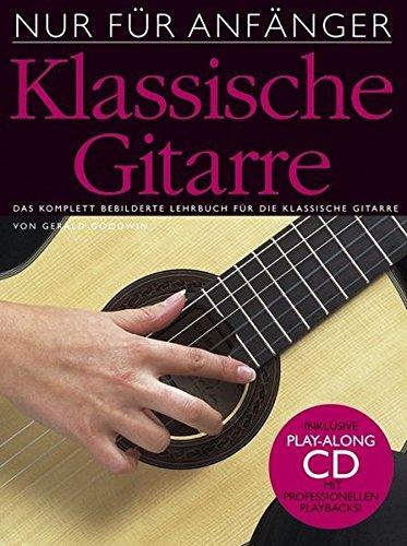 Nur Für Anfänger - Klassische Gitarre (Incl. CD): Lehrmaterial, CD für Gitarre