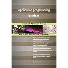 Application programming interface: Implement, Administer, Manage