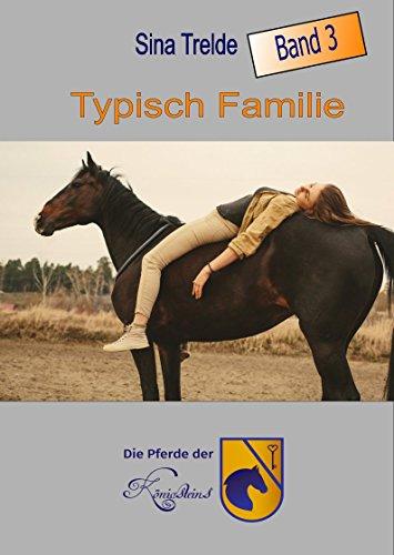 Typisch Tamilie: Die Pferde der Königsteins Band 3 von [Trelde, Sina]