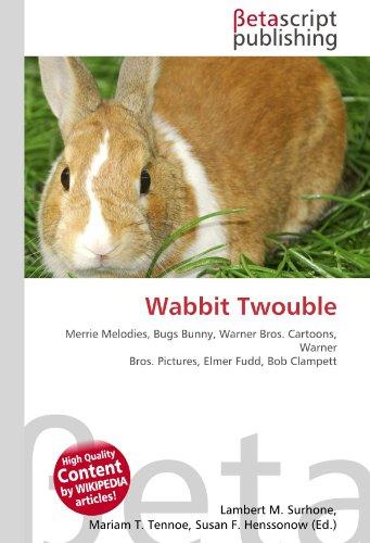 wabbit-twouble-merrie-melodies-bugs-bunny-warner-bros-cartoons-warner-bros-pictures-elmer-fudd-bob-c