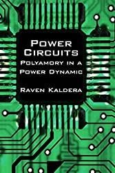 Power Circuits: Polyamory in a Power Dynamic by Raven Kaldera (2010-12-18)