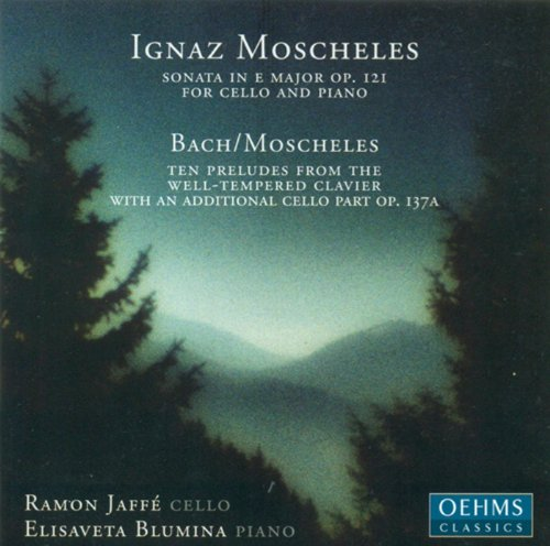 Moscheles, I.: Cello Sonata, Op. 121 / Melodic-Contrapuntal Studies