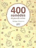 400 remèdes de grands-mères