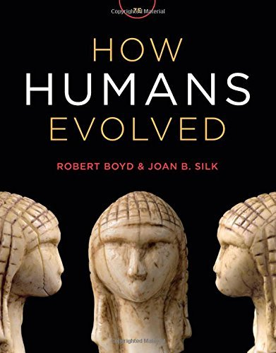How Humans Evolved: Written by Robert Boyd, 2014 Edition, (7th Revised edition) Publisher: W. W. Norton & Company [Paperback]