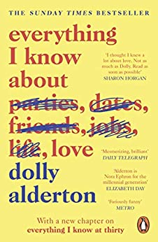 Everything I Know About Love by [Alderton, Dolly]