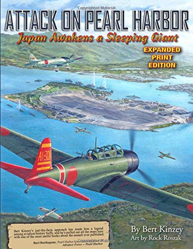 Attack on Pearl Harbor:  Japan Awakens a Sleeping Giant: Expanded Print Edition por Bert Kinzey