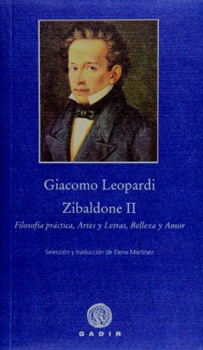 Zibaldone II: Filosofía práctica, Artes y Letras, Belleza y Amor (Pequeña Biblioteca Gadir)
