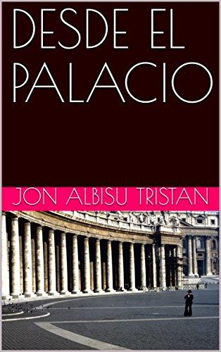 DESDE EL PALACIO (COLECCION DEL EMBAJADOR ALCUZA nº 2) por JON ALBISU TRISTAN