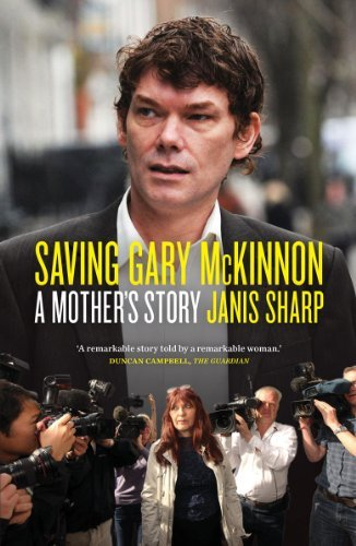 Saving Gary McKinnon: A Mother's Story by Janis Sharp (2013-09-17)