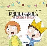 Diseña tu libro con recortables. Gabriel y Gabriela y el concurso de disfraces (Castellano - A Partir De 3 Años - Manipulativos (Libros Para Tocar, Jugar Y Pintar), Pop-Ups - Otros Libros)