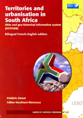 Territories and urbanisation in South Africa - N° 117: Atlas and geo-historical information system. Bilingual french-english