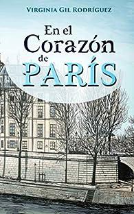 En el corazón de París par  Virginia Gil Rodríguez