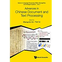 Advances in Chinese Document and Text Processing (Series on Language Processing, Pattern Recognition, and Inte)
