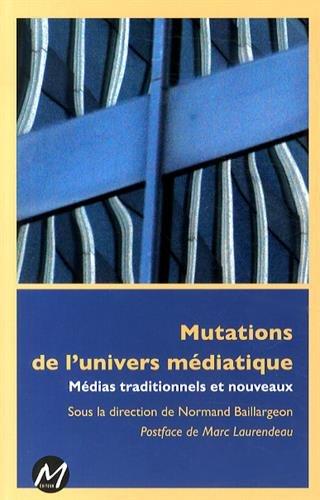Mutations de l'univers mdiatique mdias traditionnels et nouveaux