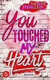 You touched my Heart (Liebe) von Nadine Stenglein