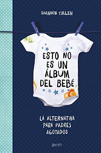 Esto no es un álbum del bebé: La alternativa para padres agotados (Superpapás)