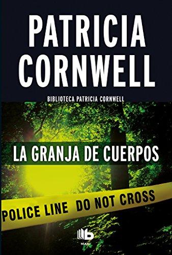 La Granja de Los Cuerpos / The Body Farm (Scarpetta.) por Patricia Cornwell