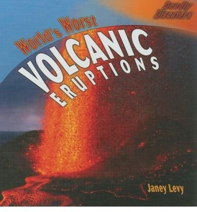 [( World's Worst Volcanic Eruptions )] [by: Janey Levy] [Sep-2008]