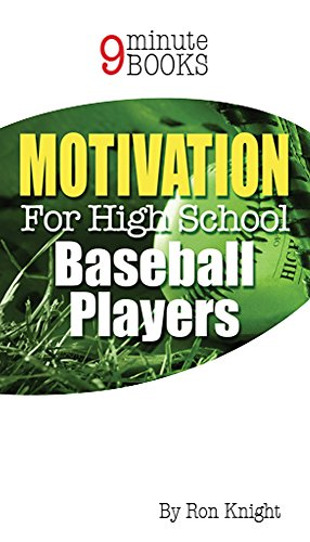 Motivation for High School Baseball Players (English Edition) por Ron Knight