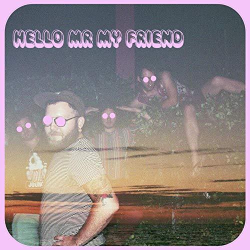 Hello Mr. My Friend