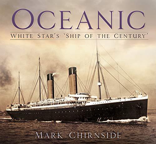 Oceanic: White Star\'s \'Ship of the Century\'