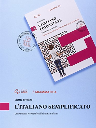 L'italiano semplificato. Grammatica essenziale della lingua italiana. Per le Scuole superiori. Con e-book. Con espansione online