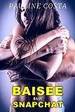 Telecharger Livres Baisee sur Snapchat Nouvelle erotique Interdit Fantasmes Filmee (PDF,EPUB,MOBI) gratuits en Francaise