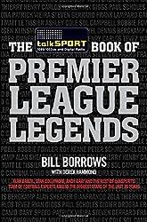 The talkSPORT Book of Premier League Legends by Bill Borrows (2012-08-02)