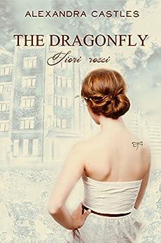 The Dragonfly fiori rossi di [Castles, Alexandra]