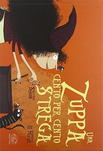Una zuppa cento per cento strega. Ediz. illustrata (Carrousel) por Simon Quitterie
