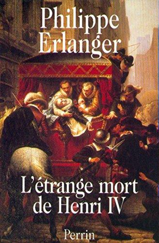 L'étrange mort de Henri IV par Philippe ERLANGER