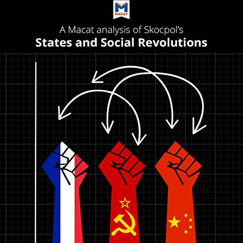 A Macat Analysis of Theda Skocpol's States and Social Revolutions: A Comparative Analysis of France, Russia, and China - Riley Quinn - Unabridged