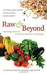 Raw and Beyond: How Omega-3 Nutrition Is Transforming the Raw Food Paradigm by Victoria Boutenko (2012-01-10)
