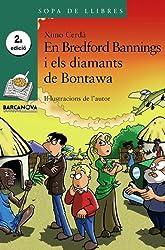 En Bredford Bannings i els diamants de Bontawa (Llibres Infantils I Juvenils - Sopa De Llibres. Sèrie Verda)