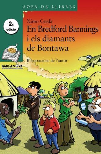 En Bredford Bannings i els diamants de Bontawa (Llibres Infantils I Juvenils - Sopa De Llibres. Sèrie Verda) por Ximo Cerdà