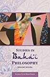 Studies in Baha'i Philosophy: Selected Articles: Volume 1