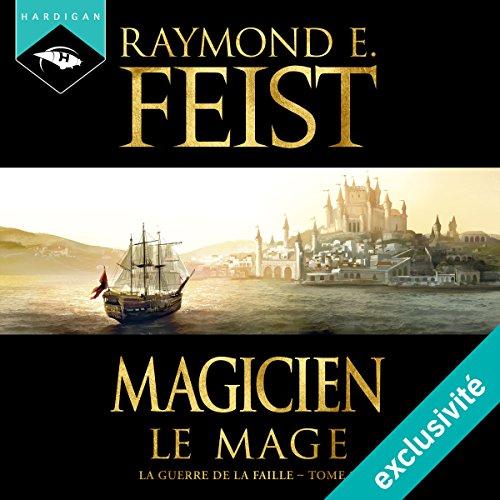 Magicien : Le Mage (La Guerre de la Faille 2)