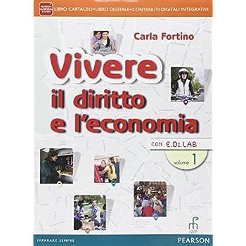 Vivere Il Diritto E L'economia. Per Le Scuole Superiori. Con E-Book. Con Espansione Online: 1