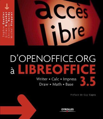 D'OpenOffice.org à LibreOffice 3.5: Writer - Calc - Impress - Draw - Math - Base par Sophie Gautier